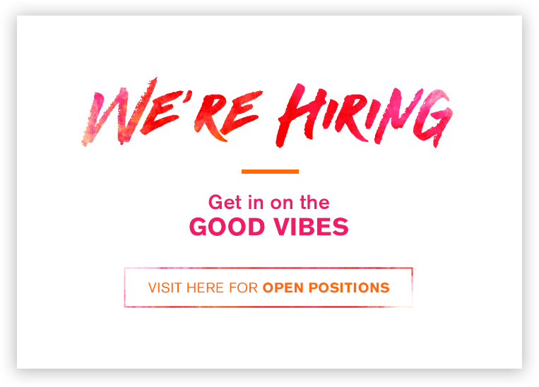 We're Hiring - Get in on the good vibes